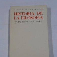 Libros de segunda mano: HISTORIA DE LA FILOSOFIA. TOMO IV. DE DESCARTES A LEIBNIZ. FREDERICK COPLESTON. TDK25. Lote 143932700