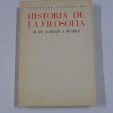 Libros de segunda mano: HISTORIA DE LA FILOSOFÍA. TOMO III. DE OCKHAM A SUAREZ. COPLESTON, FREDERICK. TDK25. Lote 143932677