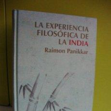 Libros de segunda mano: LA EXPERIENCIA FILOSÓFICA DE LA INDIA. RAIMON PANIKKAR. RBA.. Lote 74320255