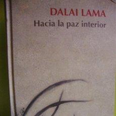 Libros de segunda mano: HACIA LA PAZ INTERIOR - DALAI LAMA - RBA. Lote 74320879