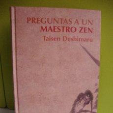 Libros de segunda mano: PREGUNTAS A UN MAESTRO ZEN - DESHIMARU, TAISEN. Lote 74320987