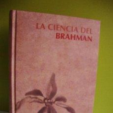 Libros de segunda mano: LA CIENCIA DEL BRAHMAN - RBA. Lote 74321487