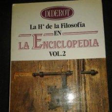 Libros de segunda mano: LA HISTORIA DE LA FILOSOFIA EN LA ENCICLOPEDIA VOLUMEN I Y II DIDEROT TEXTOS RECUPERADOS-SIGLO XVIII. Lote 74916479