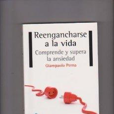 Libros de segunda mano: REENGANCHARSE A LA VIDA - GIAMPAOLO PERNA - AUTOAYUDA - PLATAFORMA EDITORIAL 2013. Lote 76527567