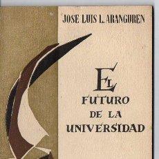 Libros de segunda mano: ARANGUREN : EL FUTURO DE LA UNIVERSIDAD (TAURUS, 1962). Lote 79789965