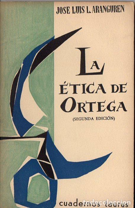 ARANGUREN : LA ÉTICA DE ORTEGA (TAURUS, 1962) (Libros de Segunda Mano - Pensamiento - Filosofía)