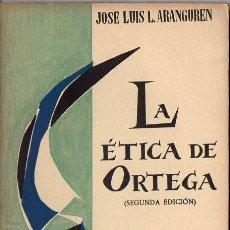 Libros de segunda mano: ARANGUREN : LA ÉTICA DE ORTEGA (TAURUS, 1962). Lote 79790089