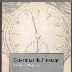 Libros de segunda mano: L´ETERNITAT DE L´INSTANT - FRANCESC TORRALBA I ROSELLO - EN CATALAN *. Lote 79794833