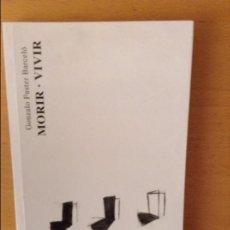 Libros de segunda mano: MORIR VIVIR - GONZALO FUSTER BARCELO -. Lote 213124196