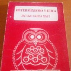 Libros de segunda mano: DETERMINISMO Y ÉTICA-GARCIA NINET.. Lote 27317005