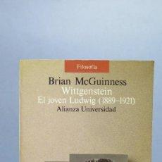 Libros de segunda mano: WITTGENSTEIN. EL JOVEN LUDWIG. 1889-1921. BRIAN MCGUINNES. Lote 80927220