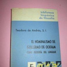 Libros de segunda mano: LIBRO-FILOSOFÍA-EL NOMINALISMO DE GUILLERMO DE OCKHAM,COMO FILOSOFÍA DE LENGUAJE-1969-PERFECTO ESTAD. Lote 81186084