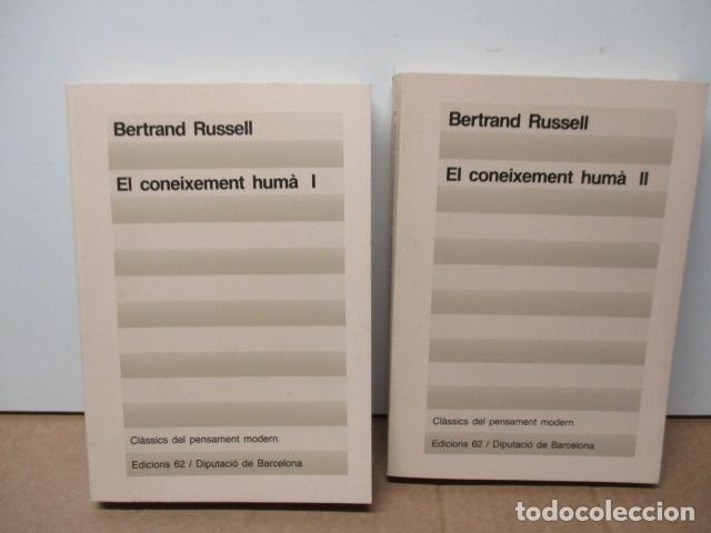 EL CONEIXEMENT HUMÀ I I II. BERTRAND RUSSELL ED 62 CLÀSSICS DEL PENSAMENT MODERN 23*-23** 1985 1A ED (Libros de Segunda Mano - Pensamiento - Filosofía)