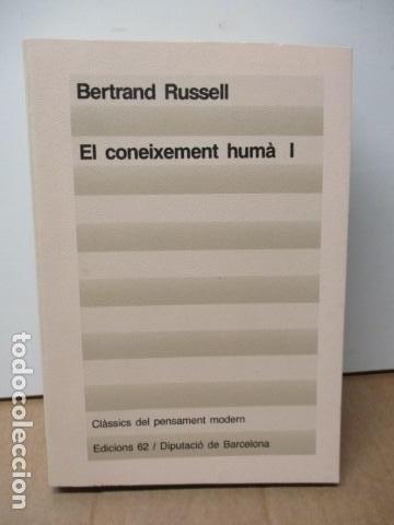 Libros de segunda mano: El coneixement humà I i II. Bertrand Russell Ed 62 Clàssics del pensament modern 23*-23** 1985 1a ed - Foto 3 - 81209972
