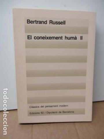 Libros de segunda mano: El coneixement humà I i II. Bertrand Russell Ed 62 Clàssics del pensament modern 23*-23** 1985 1a ed - Foto 7 - 81209972