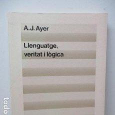 Libros de segunda mano: A. J. AYER: LLENGUATGE, VERITAT I LÒGICA (TRADUCCIÓ I PRÒLEG DE JOSEP-LLUÍS BLASCO) . Lote 81219964