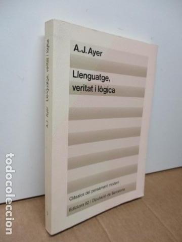 Libros de segunda mano: A. J. Ayer: Llenguatge, veritat i lògica (Traducció i pròleg de Josep-Lluís Blasco) - Foto 2 - 81219964