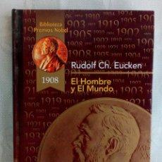 Libros de segunda mano: EL HOMBRE Y EL MUNDO - RUDOLF CH. EUCKEN - ED. RUEDA 2002.. Lote 82217208