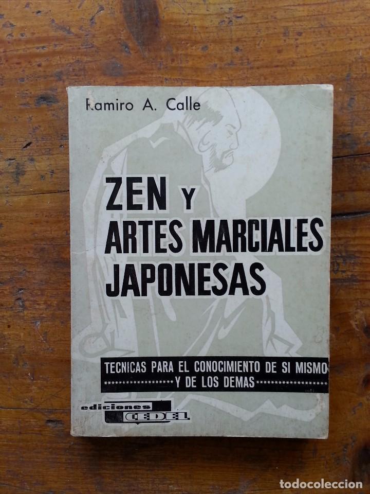 RAMIRO A. CALLE - ZEN Y ARTES MARCIALES JAPONESAS - EDICIONES CEDEL - (Libros de Segunda Mano - Pensamiento - Filosofía)