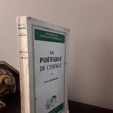 Libros de segunda mano: LA POETIQUE DE L'ESPACE PAR GASTON BACHELARD FRANCE 1957.. Lote 83478776