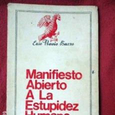 Libros de segunda mano: MANIFIESTO ABIERTO A LA ESTUPIDEZ HUMANA. ENIO FLAVIO BAZZO. FIRMADO POR EL AUTOR. Lote 83512980