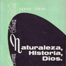 Libros de segunda mano: ZUBIRI, XAVIER : NATURALEZA, HISTORIA, DIOS. Lote 83634644