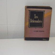 Libros de segunda mano: TRES REFORMADORES LUTERO DESCARTES ROUSSEAU. Lote 84083564