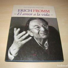 Libros de segunda mano: ERICH FROMM - EL AMOR A LA VIDA - UNA BIOGRAFÍA ILUSTRADA . Lote 84665744