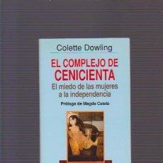 Libros de segunda mano: EL COMPLEJO DE CENICIENTA - COLETTE DOWLING - AUTOAYUDA - ED. GRIJALBO 1992. Lote 85108100