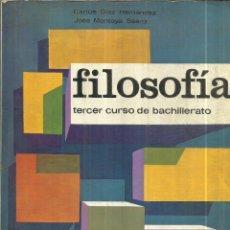 Libros de segunda mano: FILOSOFÍA. CARLOS DÍAZ HERNÁNDEZ. 3º CURSO DE BACHILLERATO. MARFIL. VALENCIA. 1985. Lote 130846227