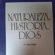 Libros de segunda mano: NATURALEZA, HISTORIA, DIOS. XAVIER ZUBIRI. Lote 85711916