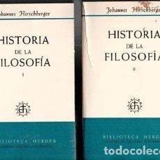 Libros de segunda mano: HISTORIA DE LA FILOSOFÍA, JOHANNES HIRSCHBERGER. DOS TOMOS.. Lote 85716580