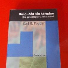Libros de segunda mano: BÚSQUEDA SIN TÉRMINO. KARL R. POPPER. Lote 85769864