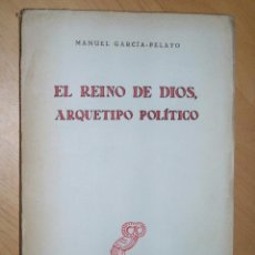 Libros de segunda mano: EL REINO DE DIOS ARQUETIPO POLÍTICO. MANUEL GARCÍA PELAYO DEDICATORIA DEL AUTOR. Lote 85886612