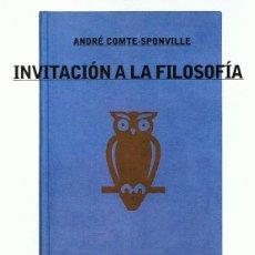 Libros de segunda mano: INVITACIÓN A LA FILOSOFÍA ANDRÉ COMTE - SPONVILLE . Lote 86105796