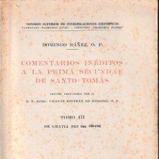 Libros de segunda mano: COMENTARIOS INÉDITOS A LA PRIMA SECUNDAE DE SANTO TOMÁS T. III (BAÑEZ 1948) SIN USAR. Lote 115745522