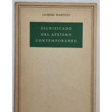 Libros de segunda mano: SIGNIFICADO DEL ATEÍSMO CONTEMPORÁNEO. Lote 86841702