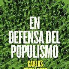 Libros de segunda mano: EN DEFENSA DEL POPULISMO. - FERNÁNDEZ LIRIA, CARLOS.. Lote 57432937