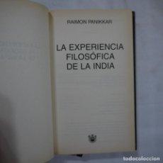 Libros de segunda mano: LA EXPERIENCIA FILOSÓFICA DE LA INDIA - RAIMON PANIKKAR - RBA - 2002. Lote 246708575