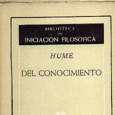 Libros de segunda mano: HUME : DEL CONOCIMIENTO (AGUILAR, 1956). Lote 89440512