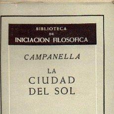 Libros de segunda mano: CAMPANELLA : LA CIUDAD DEL SOL (AGUILAR, 1954). Lote 89440692