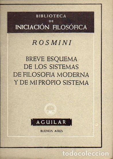 ROSMINI : BREVE ESQUEMA DE LOS SISTEMAS DE FILOSOFÍA MODERNA Y DE MI PROPIO SISTEMA (AGUILAR, 1954) (Libros de Segunda Mano - Pensamiento - Filosofía)