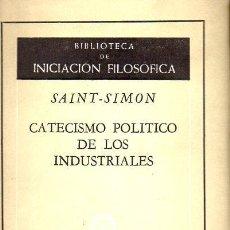 Libros de segunda mano: SAINT SIMON : CATECISMO POLÍTICO DE LOS INDUSTRIALES (AGUILAR, 1960). Lote 89441024