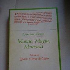 Libros de segunda mano: BRUNO, GIORDANO: MUNDO, MAGIA, MEMORIA. TAURUS REIMP 1987. Lote 89981180