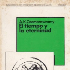 Libros de segunda mano: A. W. COOMARASWAMY. EL TIEMPO Y LA ETERNIDAD. MADRID, 1980.. Lote 90451179