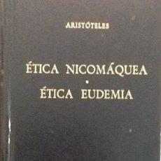 Libros de segunda mano: ÉTICA NICOMAQUEA - ÉTICA EUDEMIA. ARISTÓTELES. Lote 90685695