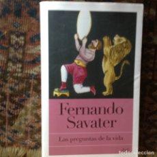 Libros de segunda mano: LAS PREGUNTAS DE LA,VIDA. FERNANDO SAVATER. Lote 180250436