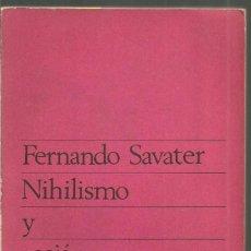 Libros de segunda mano: FERNANDO SAVATER. NIHILISMO Y ACCION. TAURUS. Lote 90748125