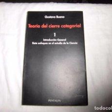 Libros de segunda mano: TEORIA DEL CIERRE CATEGORIAL 1.-GUTAVO BUENO.PENTALFA EDICIONES OVIEDO 1992. Lote 90768435