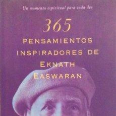 Libros de segunda mano: EKNATH EASWARAN. 365 PENSAMIENTOS INSPIRADORES. BARCELONA. 2000.. Lote 163585476